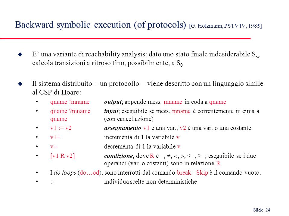 Backward symbolic execution (of protocols) [G. Holzmann, PSTV IV, 1985]